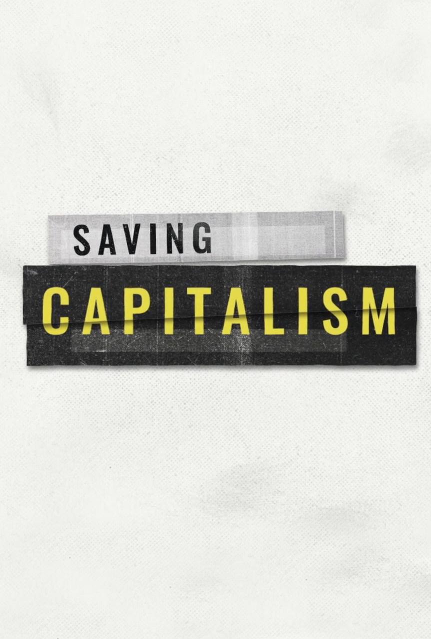 SAVING CAPITALISM  (2017)  CO-DIRECTOR | EDITOR  NETFLIX