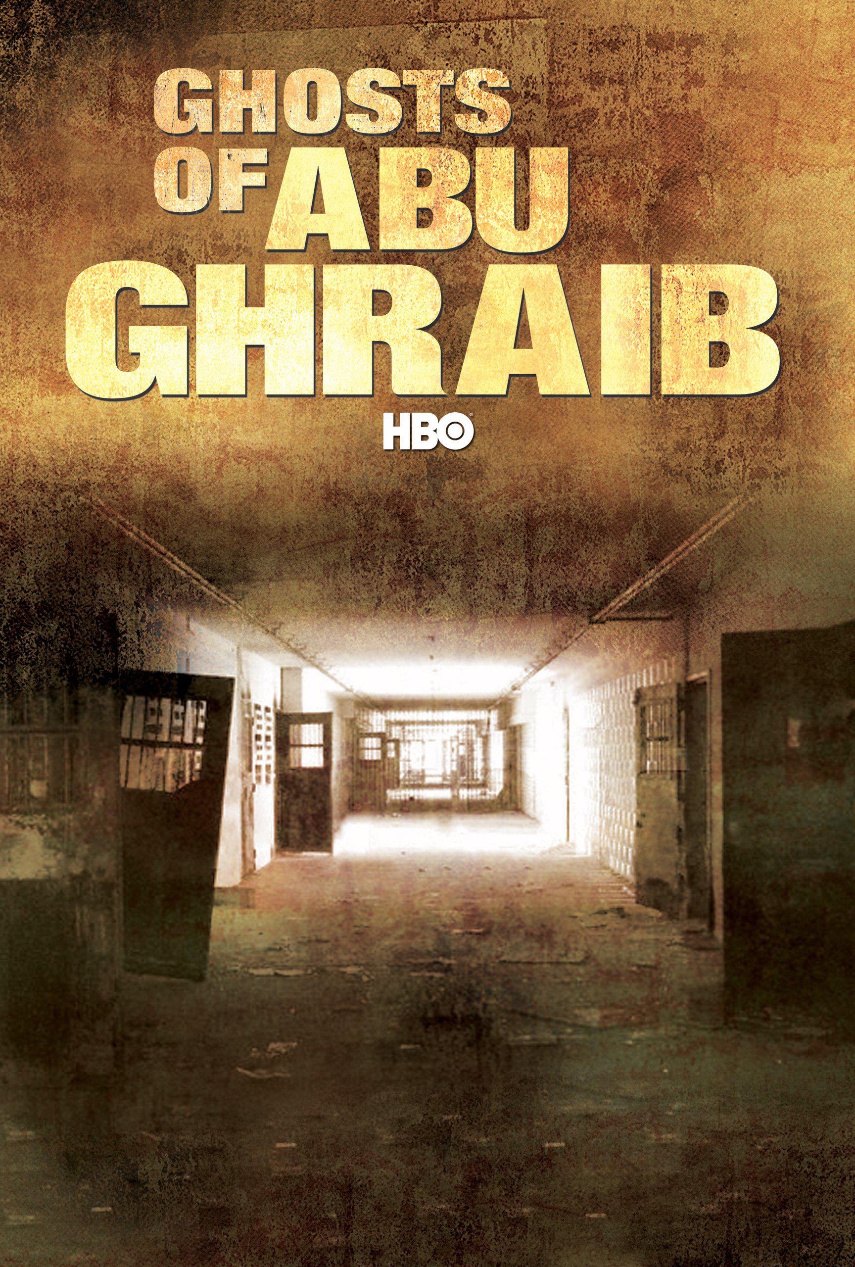 GHOSTS OF ABU GHRAIB  (2007)  EDITOR  PRIMTIME EMMY NOMINATION  SUNDANCE FILM FESTIVAL  HBO