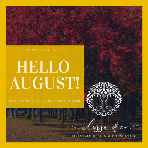 Hello August I Ve Missed You Alissa Co