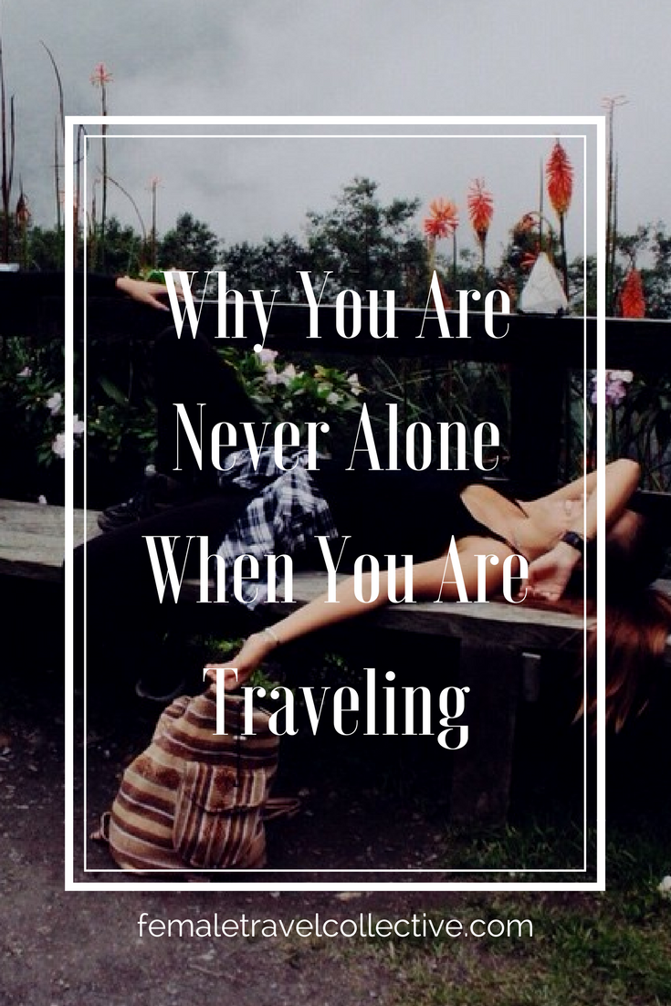 pinterest why you are never alone when you are traveling