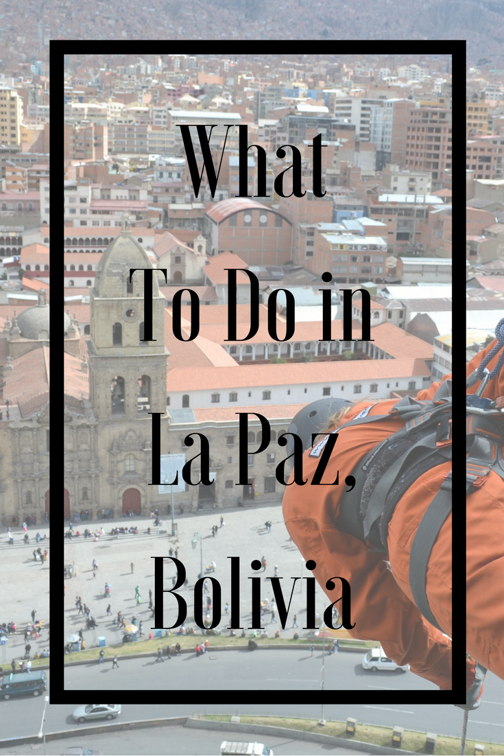 What To Do in La Paz, Bolivia