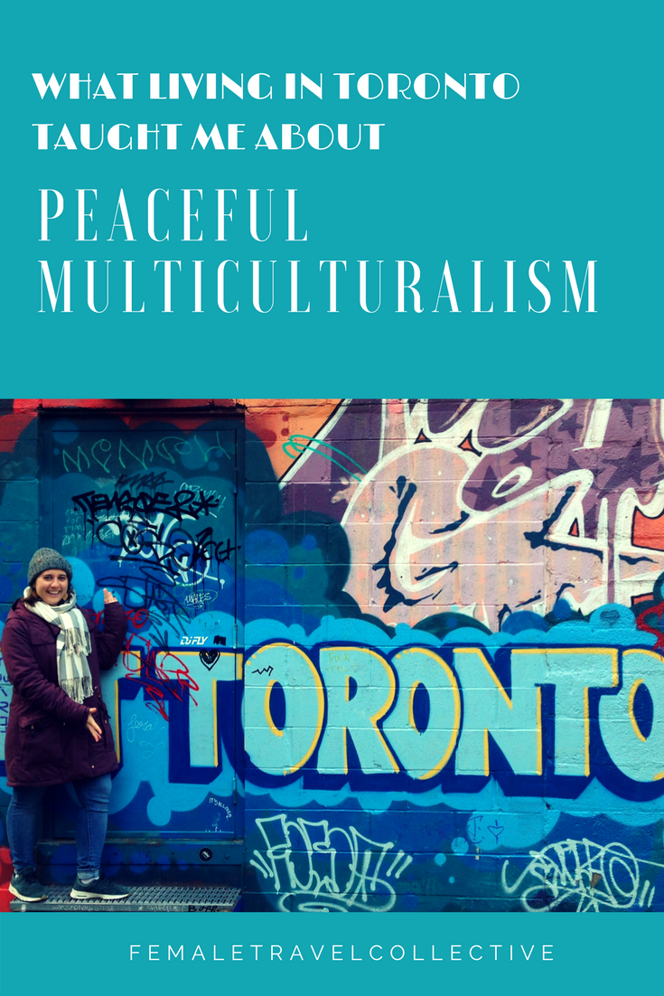 Peaceful Multiculturalism in Toronto - Pinterest