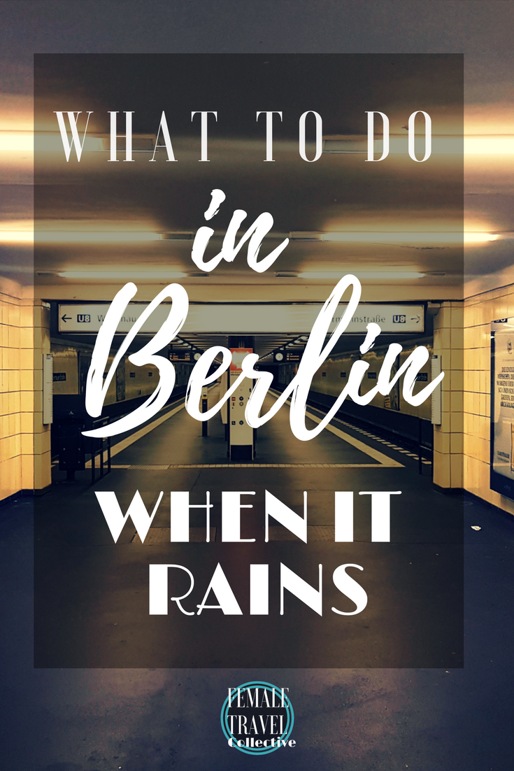 What to do in Berlin when it rains Pinterest