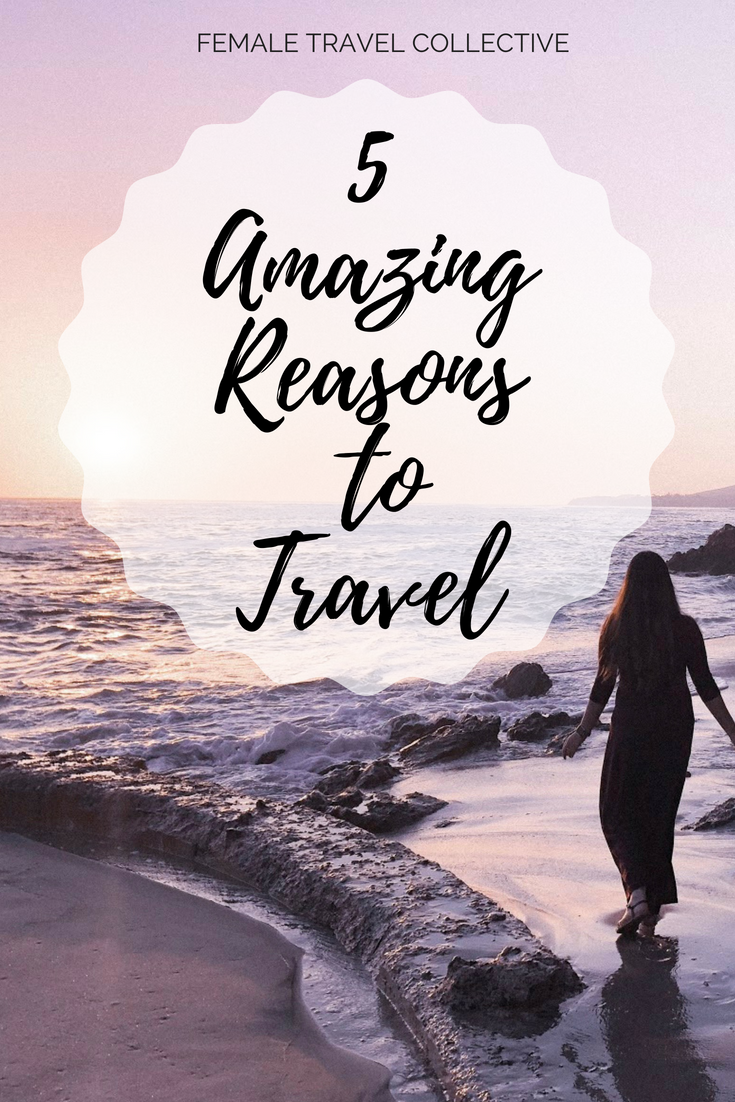 5 Amazing reasons to travel pinterest