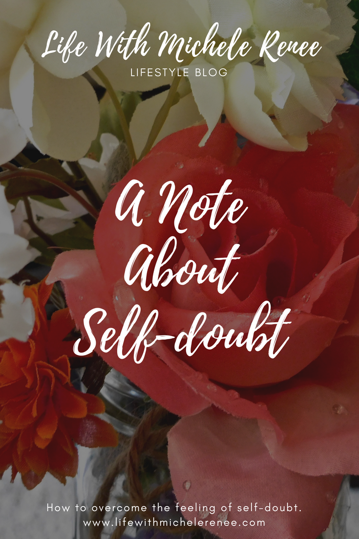 Life With Michele Renee A Note About Self-Doubt