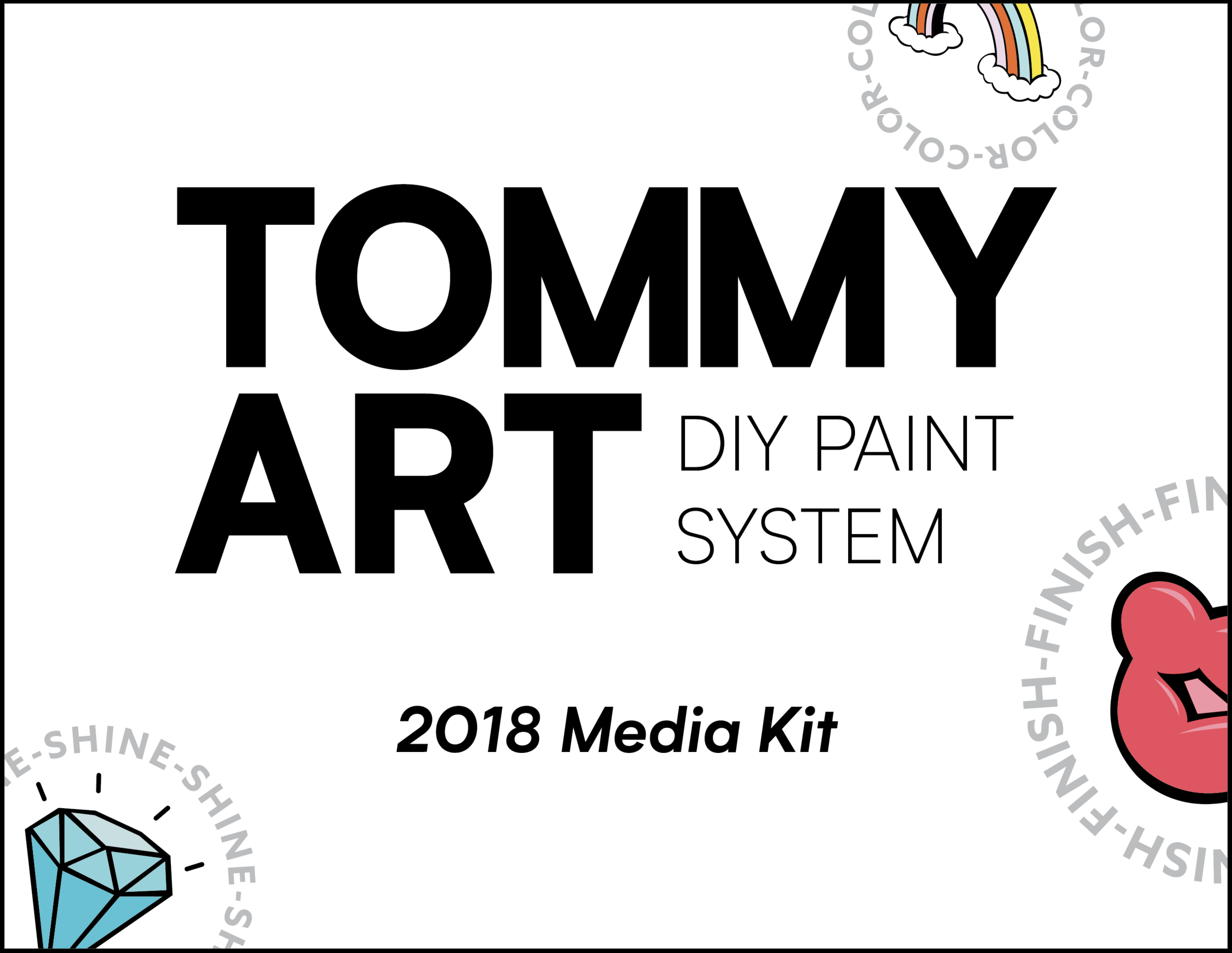 2018 Tommy Art Media Kit - Our 2018 media kit includes brand information, logos, graphics, press-approved photos, and paint line information.