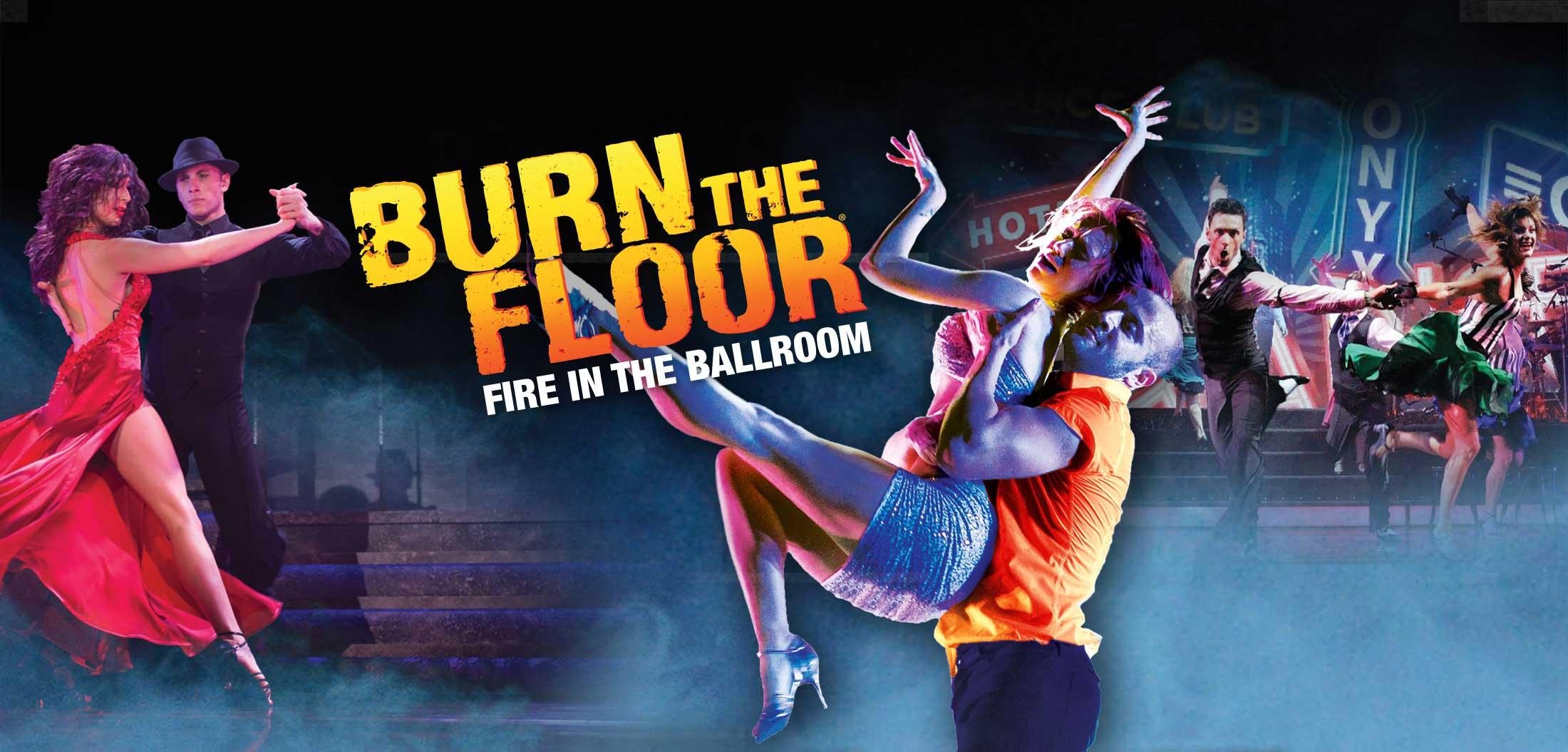 BURN THE FLOOR    LONGACRE THEATRE, BROADWAY   July 25th, 2009 through January 10th, 2010  DIRECTOR: JASON GILKISON   Burn Online