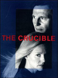 THE CRUCIBLE    VIRGINIA THEATRE, BROADWAY   February 16, 2002 through June 8, 2002  WRITER: Arthur Miller  DIRECTOR: Richard Eyre  STARRING: Liam Neeson and Laura Linney  Nominee: TONY AWARD  Winner: DRAMA LEAGUE