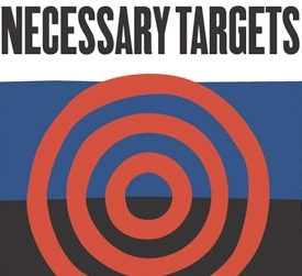 NECESSARY TARGETS    VARIETY ARTS THEATER, OFF-BROADWAY   February 28, 2002 through April 10, 2002  WRITER: Eve Ensler  DIRECTOR: Michael Wilson  STARRING: Shirley Knight and Diane Venora