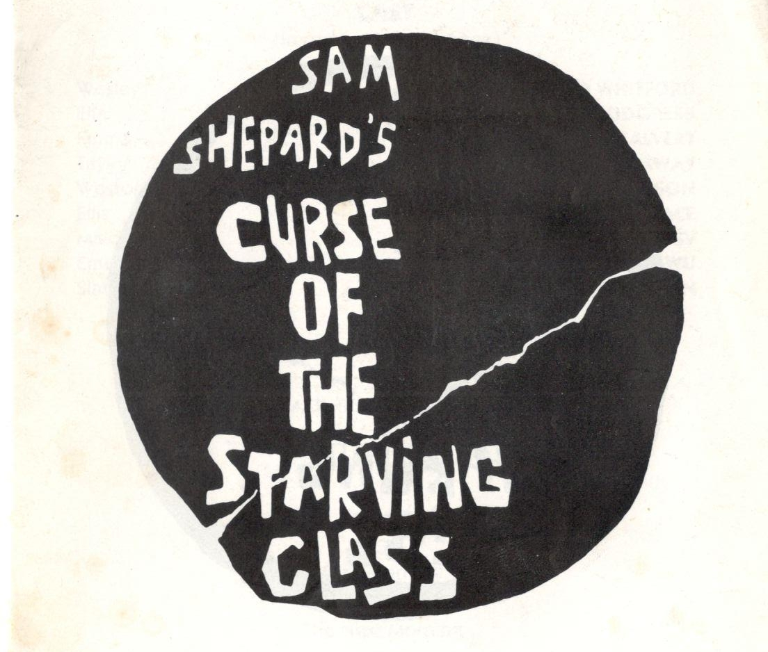 THE CURSE OF THE STARVING CLASS    TIFFANT THEATRE, HOLLYWOOD   April 1986 through September 7, 1986  WRITER: Sam Shepard  DIRECTOR: Gillian Eaton  STARRING: Carrie Snodgress, Andrew Robinson, and Brad Whitford.