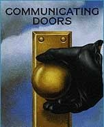 COMMUNICATING DOORS    VARIETY ARTS THEATER, OFF-BROADWAY   August 20, 1998 through January 3, 1999  WRITER: Alan Ayckbourn  DIRECTOR: Chirstopher Ashley  STARRING: Mary- Louise Parker