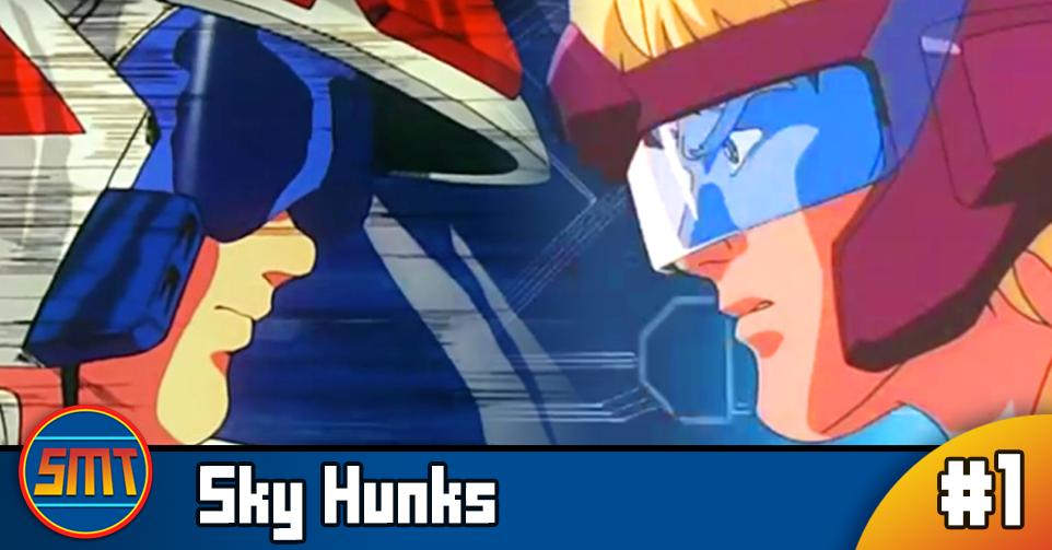 Sky Hunks Part I Robotechskysurfer Strike Force Saturday Morning