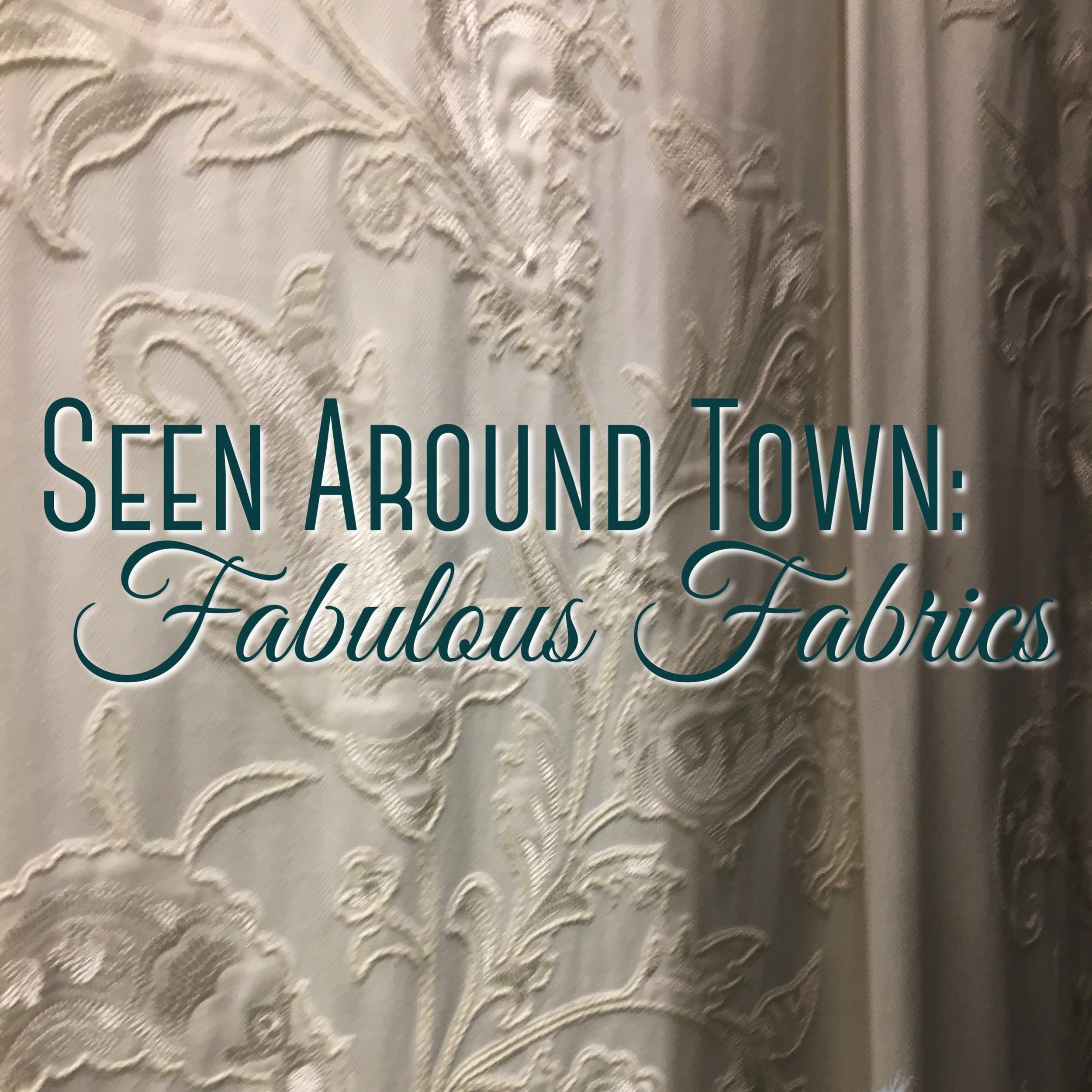Seen around town. fabulous fabrics.jpg