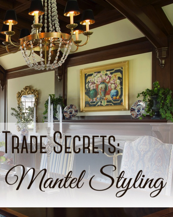 Trade Secrets Mantel Styling