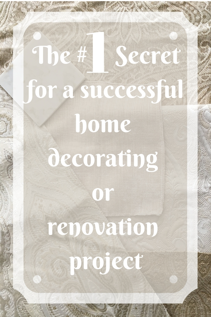 The #1 Secret for a successful home decorating or renovation project.jpg