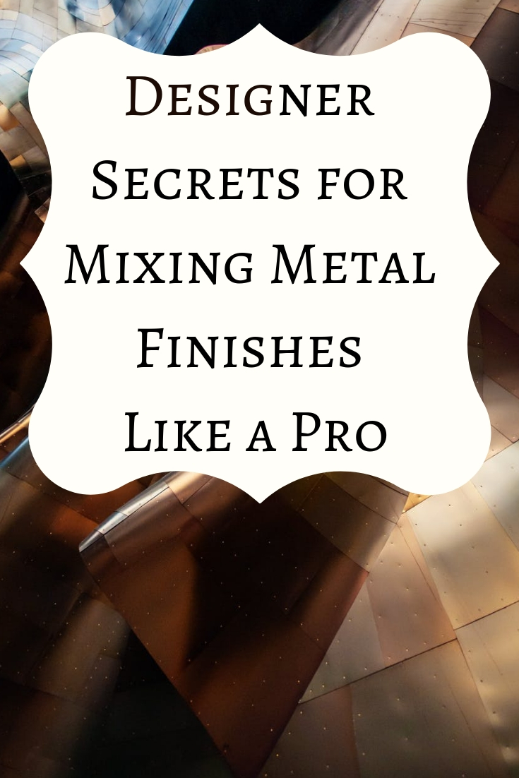 Designer Secrets for Mixing Metal Finishes Like a Pro.jpg