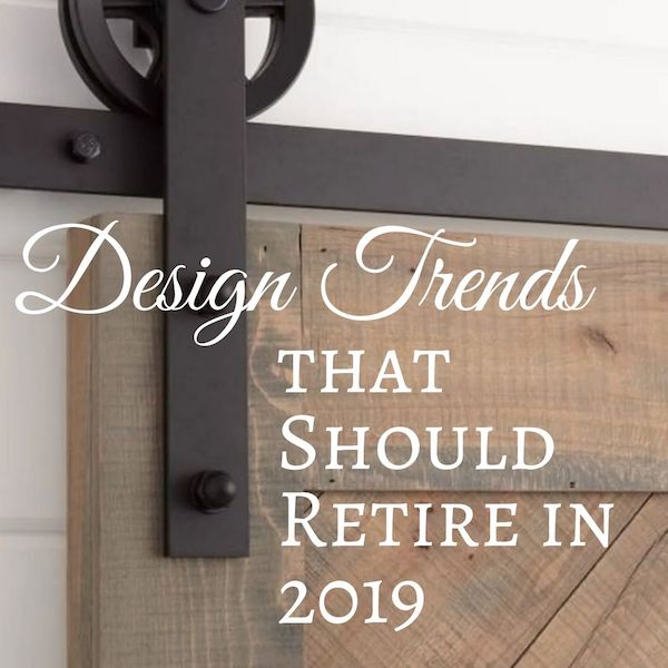 Design Trends that Should Retire in 2019.jpg