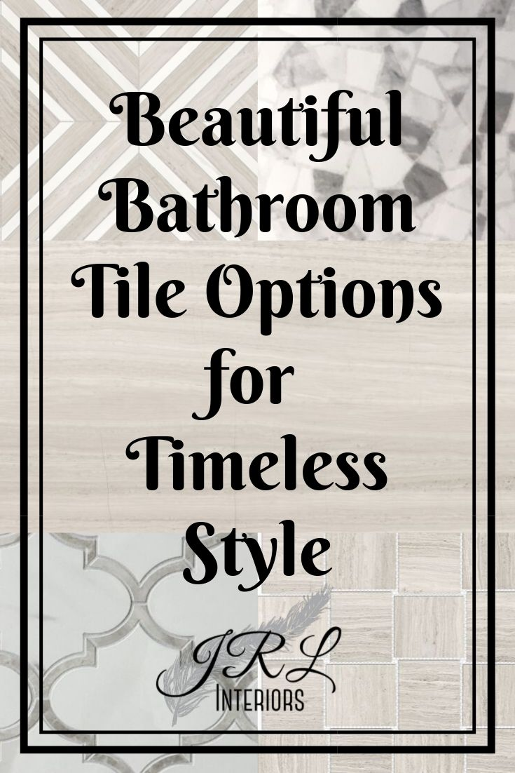 Beautiful Bathroom Tile Options for Timeless Style