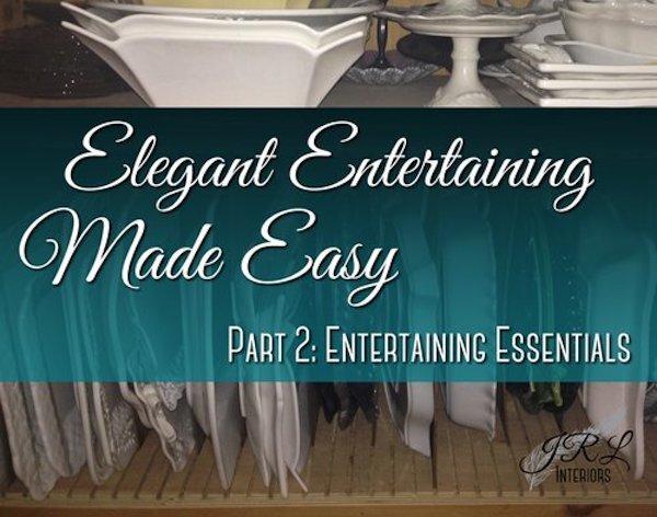 Entertaining-Essentials: the basic ingredients for elegant entertaining made easy