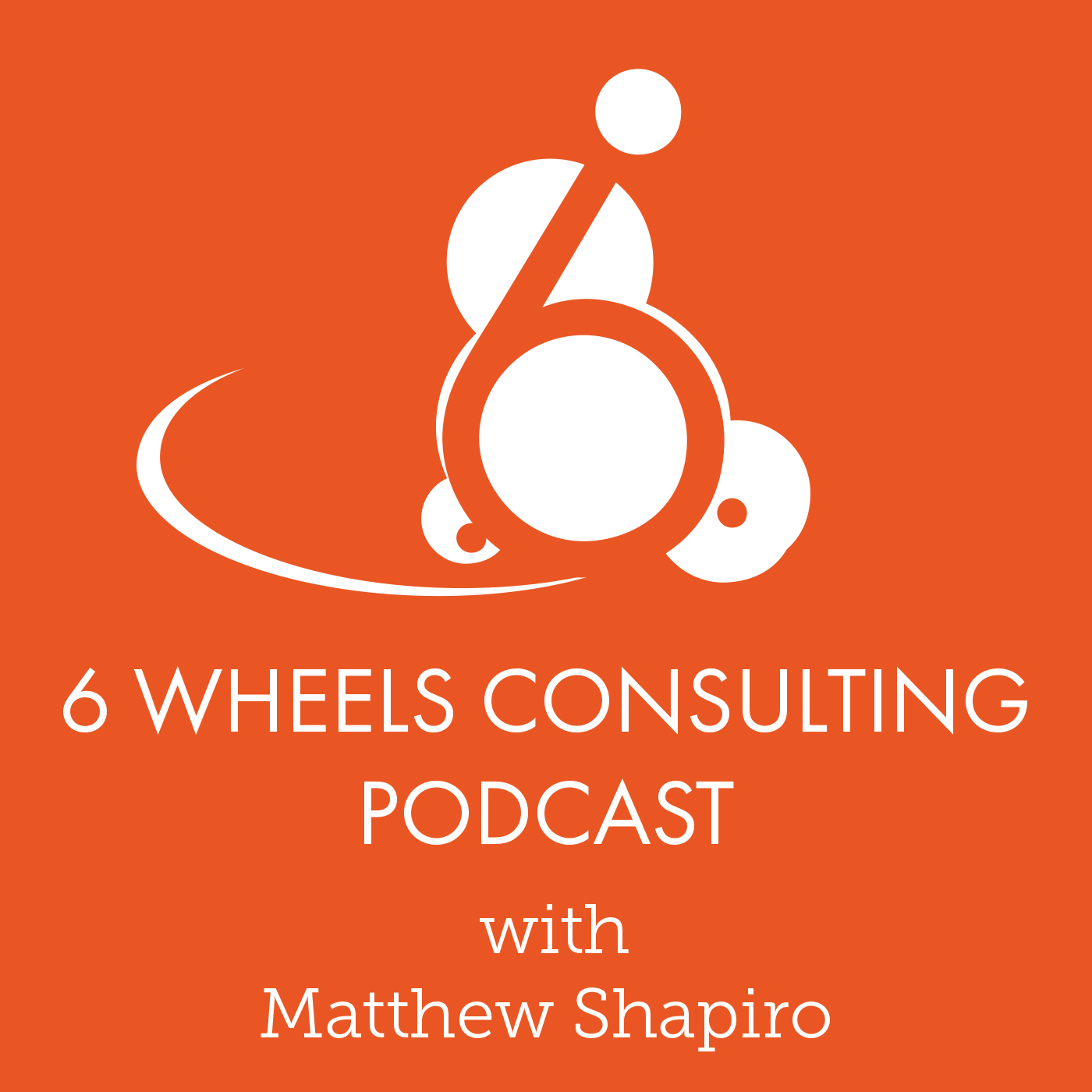 PHOTO: Here is the logo for the 6 Wheels Consulting Podcast. Is a white version of the six wheels logo on an orange background. The text reads 6 Wheels Podcast with Matthew Shapiro.