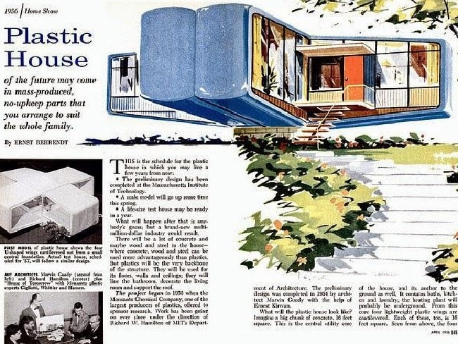 The Plastic House of the Future may come in mass-produced, no-upkeep parts that you arrange to suit the whole family.