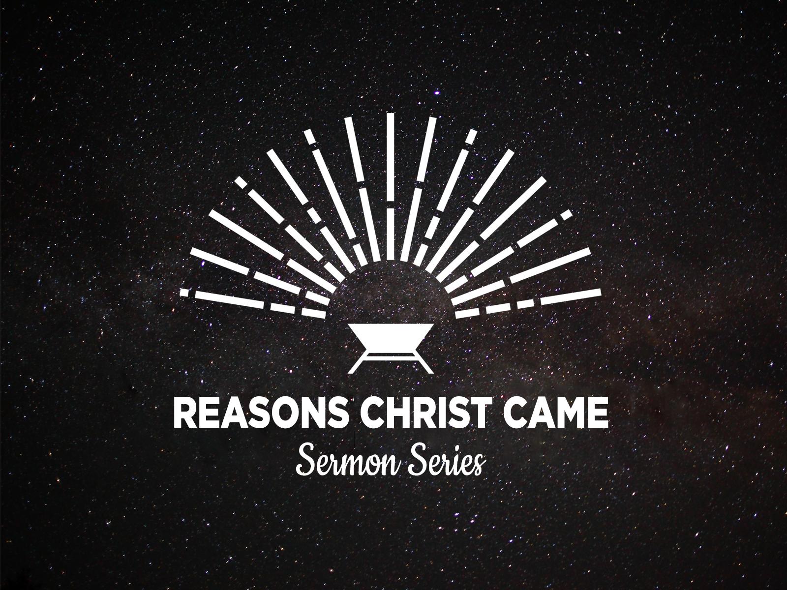 Reasons Christ Came.jpg