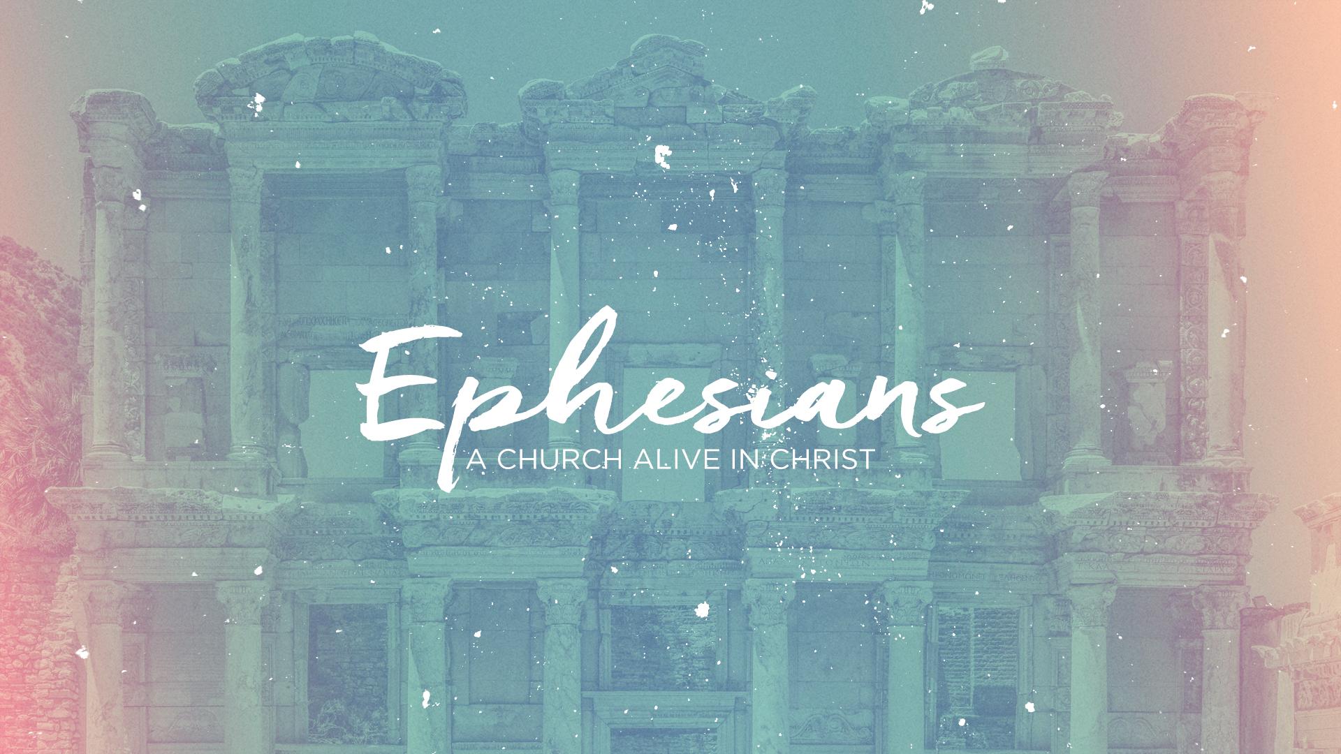 Ephesians A Church Alive In Christ-Subtitle.jpg