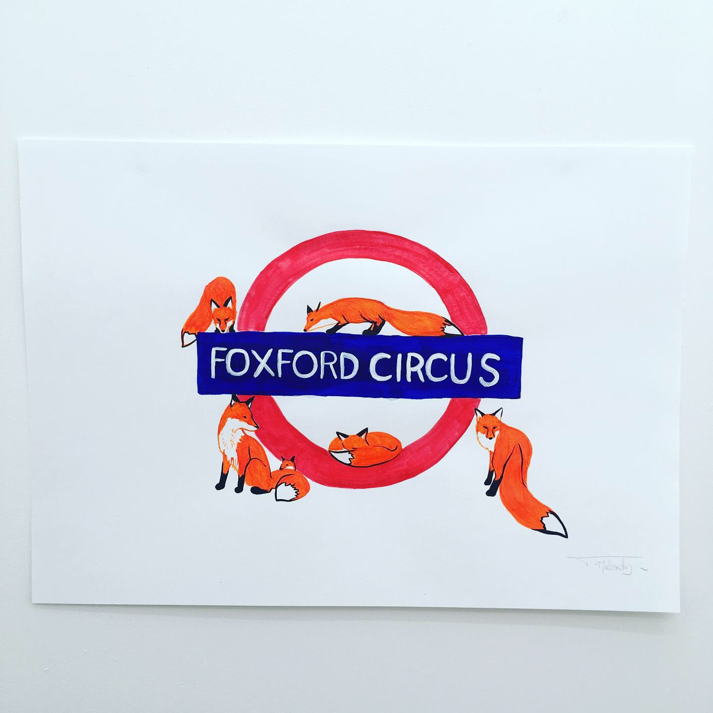 'Foxford Circus'  Acrylic on paper  This is another piece in my new style of painting with block colours. It's a fun play on words with foxes taking over Oxford Circus tube station. I initially wanted to paint a scene of foxes roaming along Oxford Street but I then got the idea of using the tube symbol and thought that would make for a stronger image.
