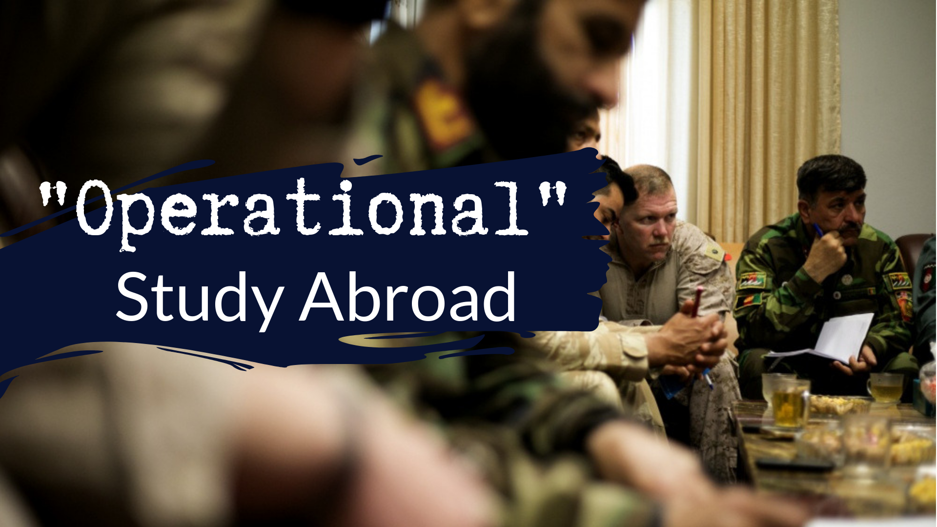 Operational Study Abroad advising and security force assistance