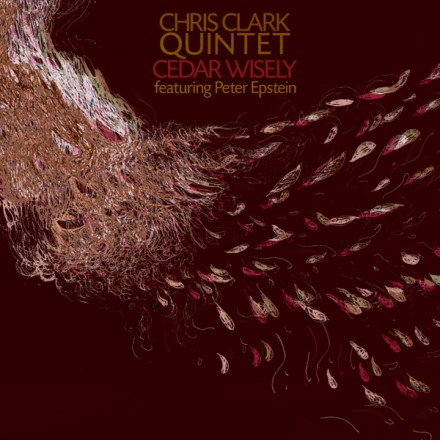 Cedar Wisely - Chris Clark Quintet