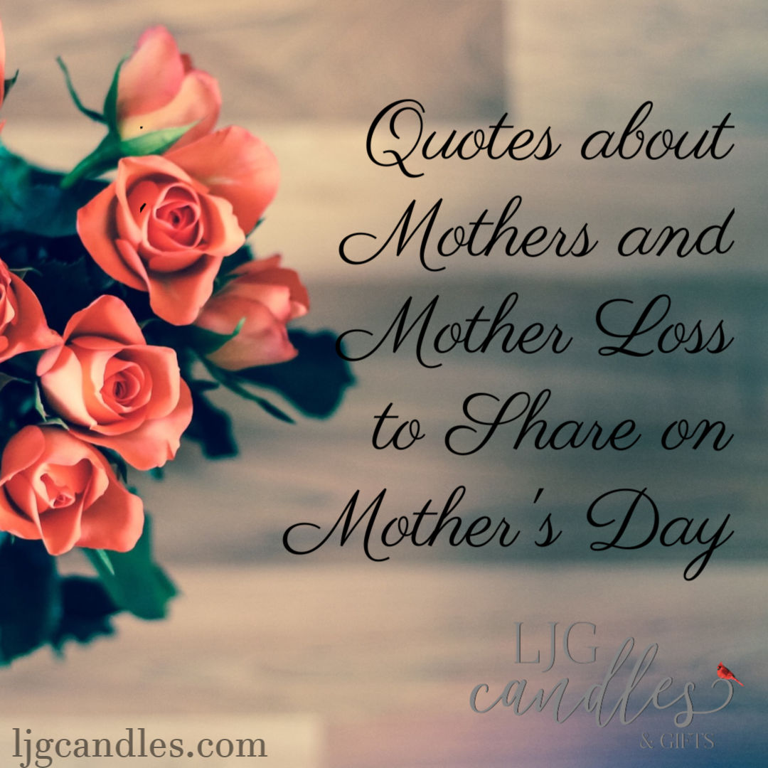 quotes about mother loss to share on mother s day ljg candles