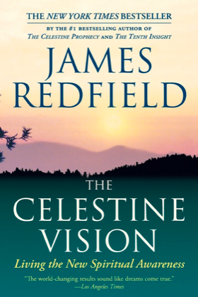 The Celestine Vision: Living the New Spiritual Awareness - by: James RedfieldSpirituality, Metaphysical