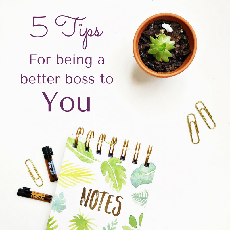 5 Tips for being a better boss to YOU.png