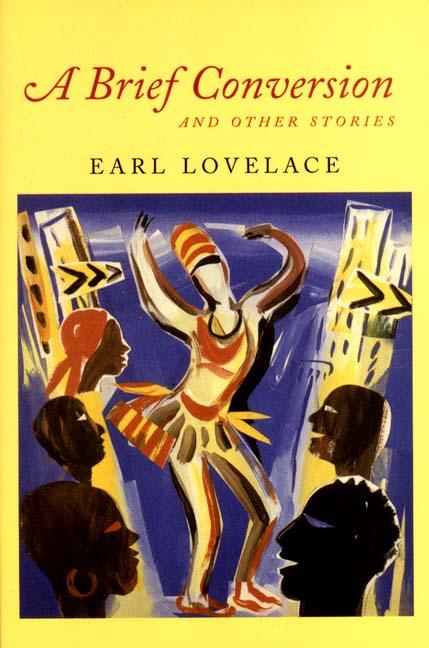 earl lovelace a brief conversion.jpg