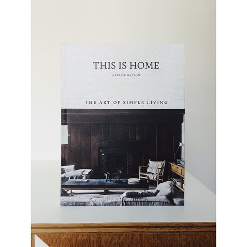 This is Home Natalie Walton The Art of Simple Living simple interiors simple homes minimal living intentional living minimal earthy interiors simple style hygge interiors hygge interiors
