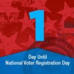 Just  1  day to #NationalVoterRegistrationDay – Sept. 25, 2018! Don't wait. Update your voter registration at NationalVoterRegistrationDay.org