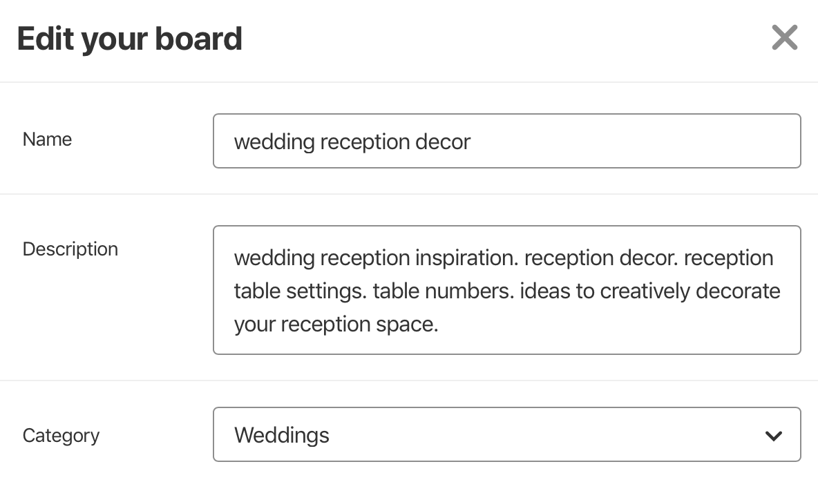 Don't forget to finish your boards with descriptions and a category! In your description you can add more specific keywords that relate to your board topic in order to boost your SEO even more.