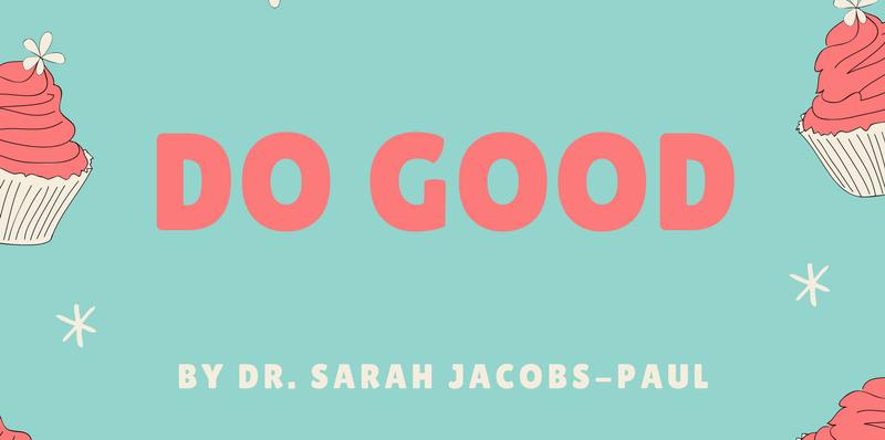 Do Good blog post by Dr. Sarah Jacobs-Paul