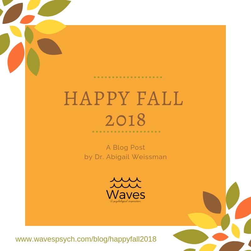 Happy Fall 2018, A Blog Post by Dr. Abigail Weissman
