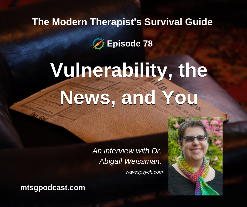 New podcast interview! - On Therapy ReimaginedLearn more at https://therapyreimagined.com/vulnerability-the-news-and-you/Episode released on November 5th 2018.
