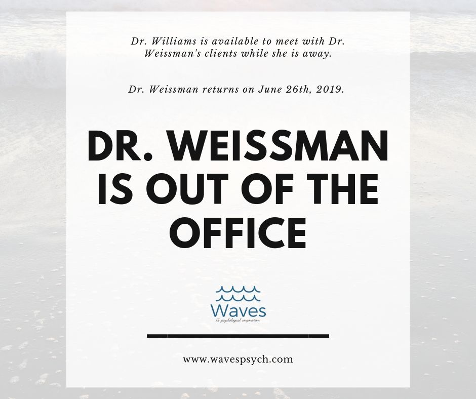 Dr. Weissman is out of the office (1).jpg