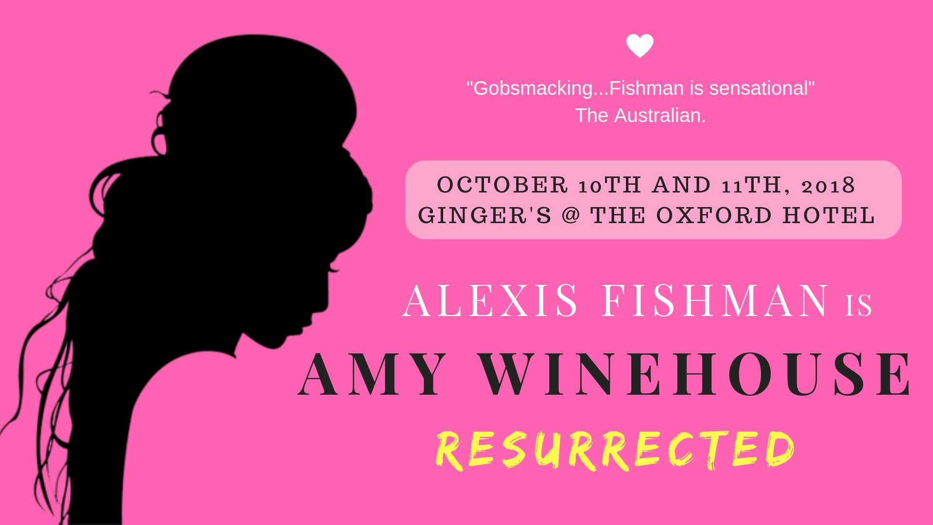 Alexis Fishman is Amy Reimagined - About the showAmy Winehouse has been resurrected, revived and reimagined in this brand new, hilarious and uplifting show starring world renowned cabaret star, Alexis Fishman.After the news arrives that her idol Tony Bennett would give anything to record with her again, Amy Winehouse finds her way back from wherever it is she went after her untimely death in 2011. She's ripe for a comeback, even if it's from the dead.Expect the beehive, the foul-mouth and all of Amy's hits, including some you may never have heard before.