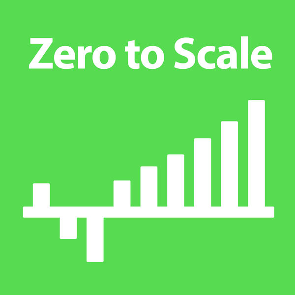 Zero to scale podcast