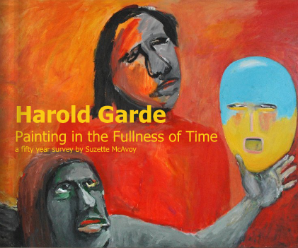 Harold Garde: Painting in the Fullness of Time - A Fifty Year SurveyBy Suzette McAvoy