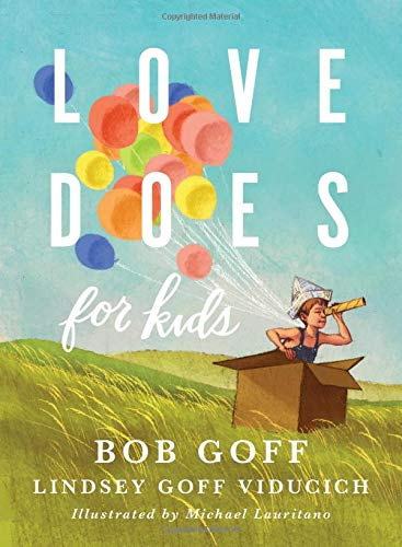 What I didn't realize when I made my big mistake in Kindergarten is that God's love for us doesn't change on our worst days. Come to think of it, we can't earn more of God's love on our best days. We are simply loved by God, no matter what. - -Taken from Love Does for kids by Bob Goff and Lindsey Goff Viducich