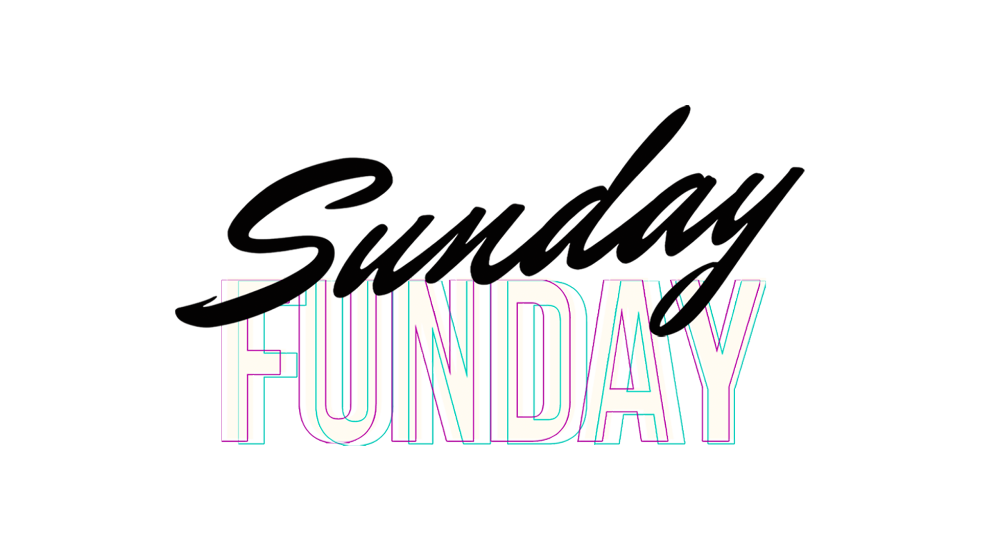 Sunday Funday Blank text.png