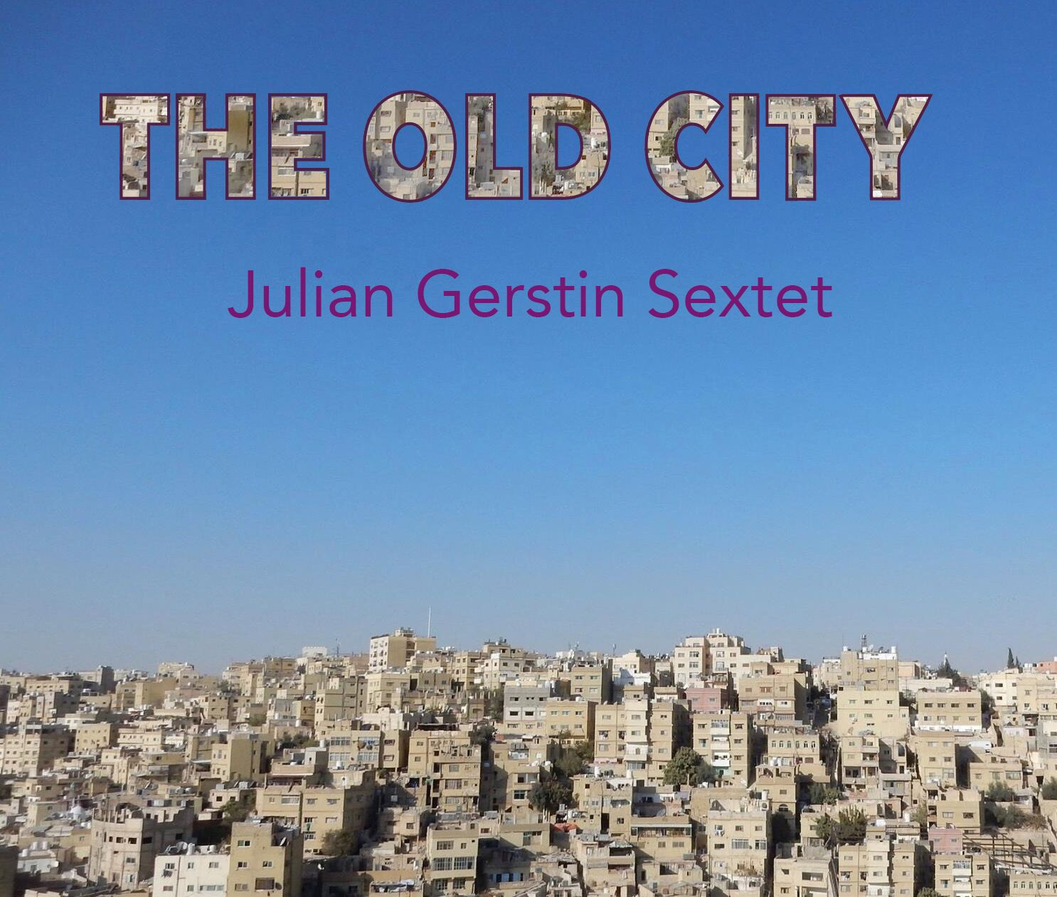 The Old City - This CD celebrates the world's crossroads cities, where immigrants and long-time residents mingle their musical traditions and new sounds emerge. Cumbia from Cali, danzón from Havana, mambo from New York, tsamikos from Athens, cocek from Skopje, salsa-merengue hybrids from the streets of San Francisco, are all expressed through the lens of contemporary jazz. In these times, we need to remember the importance of people of different cultures sharing their lives. Speaking of sharing, I continue to feel wonder at how collaborative music is. As we prepared this recording, each band member made critical contributions. It takes the combined efforts, the lifetime of experience, the imagination and the specific musical skills of an entire group to make a song come alive. I thank each of them whole-heartedly.