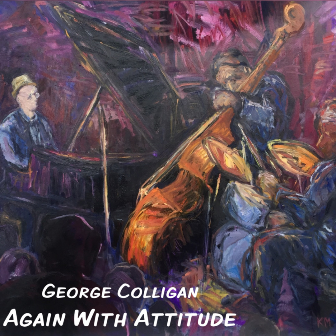 "Again With Attitude - The hook up between myself, Buster Williams, and Lenny White, as you will hear, is like no other. I hope you enjoy ""Again With Attitude""!George Colligan - PianoBuster WIlliams - BassLenny White - Drums"