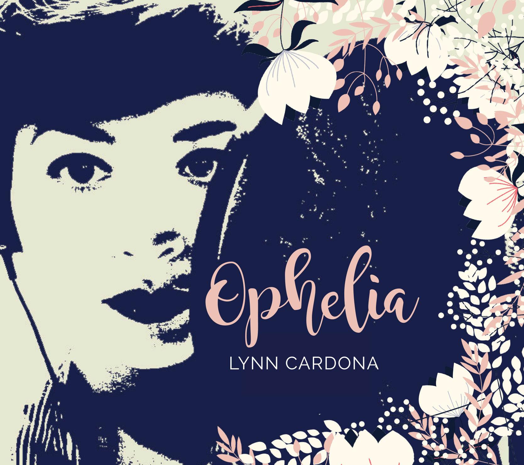 Lynn Cardona - OpheliaLynn Cardona - VocalsJosh Nelson - Acoustic and Electric PianoNozomi Yamaguchi - Guitar (track 1 & 2)Michael Hunter - Flugelhorn (track 3)Dae Robaire - Upright & Electric BassDan Schnelle - Drums