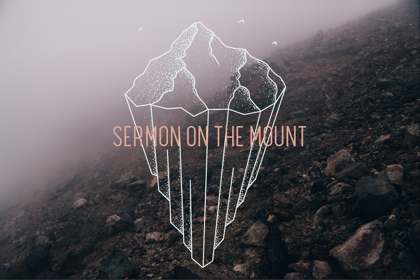 Sermon On The Mount Series // Fall 2017